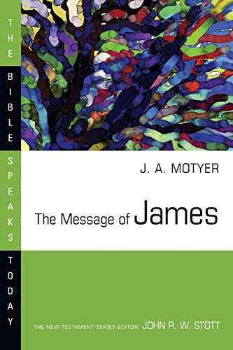 9780877842927: The Message of James (Bible Speaks Today)