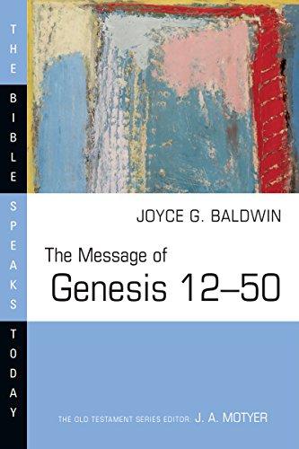 The Message of Genesis 12--50 (Bible Speaks: Joyce G. Baldwin