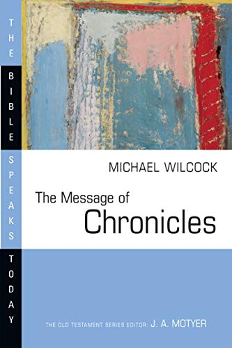 9780877842996: The Message of Chronicles (Bible Speaks Today)
