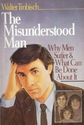 9780877843023: The Misunderstood Man: Why Men Suffer What Can Be Done About It