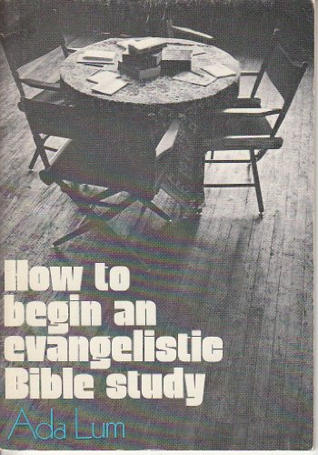 How to Begin an Evangelistic Bible Study: Unknown