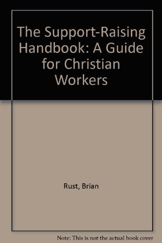The Support-Raising Handbook: A Guide for Christian Workers (0877843260) by Brian Rust; Barry McLeish