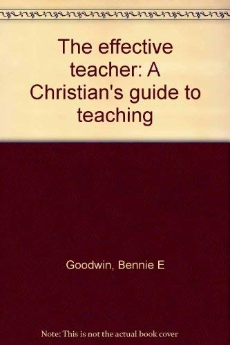 9780877843337: The effective teacher: A Christian's guide to teaching