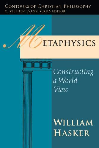 9780877843412: Metaphysics: Constructing a World View (Contours of Christian Philosophy)