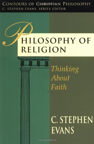 9780877843436: Philosophy of Religion: Thinking about Faith (Contours of Christian Philosophy)