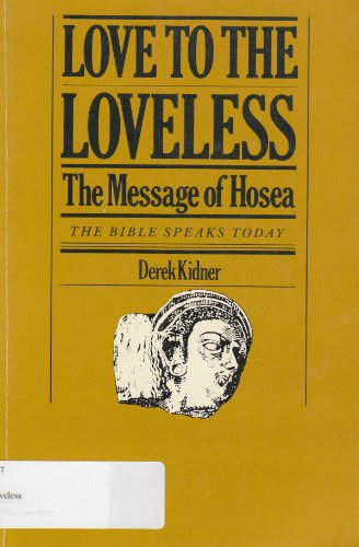 9780877843689: Love to the loveless: The message of Hosea (The Bible speaks today)