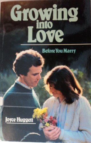 9780877843740: Growing into Love: Before You Marry