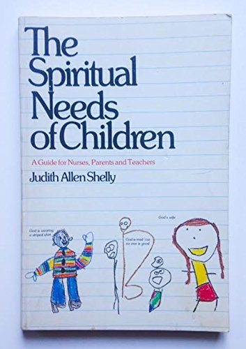 9780877843818: The Spiritual Needs of Children: A Guide for Nurses, Parents and Teachers