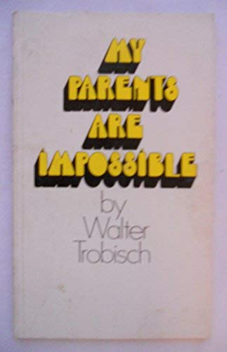 My Parents Are Impossible: Trobisch, Walter