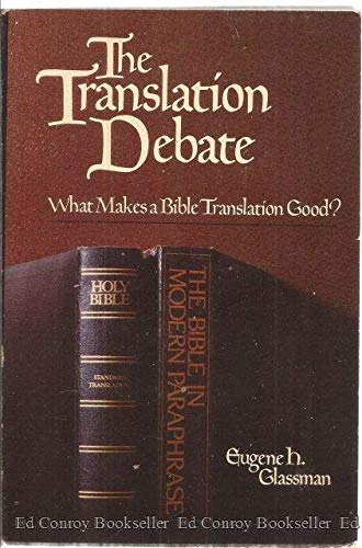 9780877844679: The Translation Debate: What Makes a Bible Translation Good?