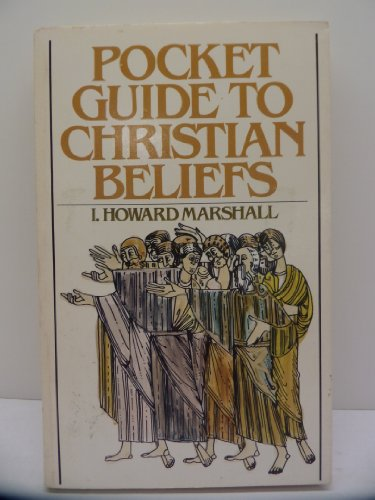 Pocket guide to Christian beliefs (0877845042) by I. Howard Marshall