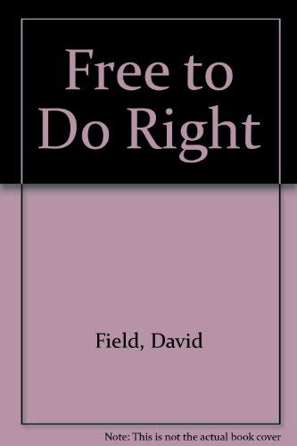 9780877845492: Free to Do Right