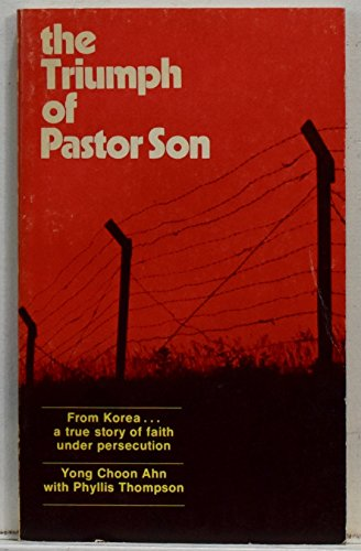 9780877845553: The triumph of Pastor Son;: From Korea ... a true story of faith under persecution
