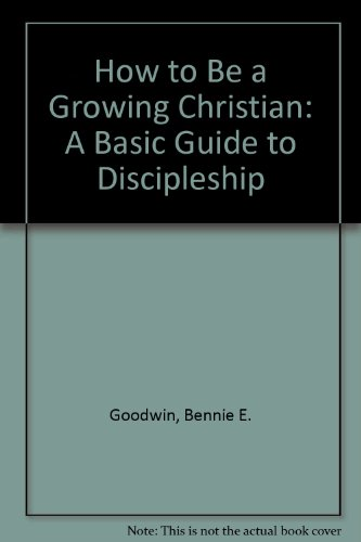 9780877845737: How to Be a Growing Christian: A Basic Guide to Discipleship