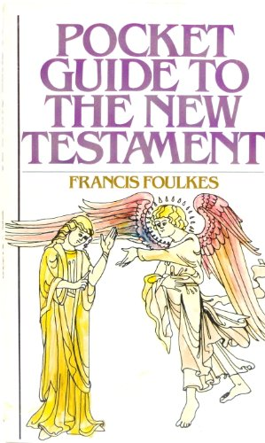 Pocket Guide to the New Testament (0877845808) by Foulkes, Francis