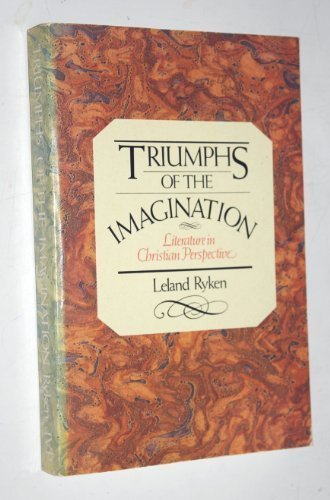 Triumphs of the Imagination: Literature in Christian Perspective (9780877845836) by Leland Ryken