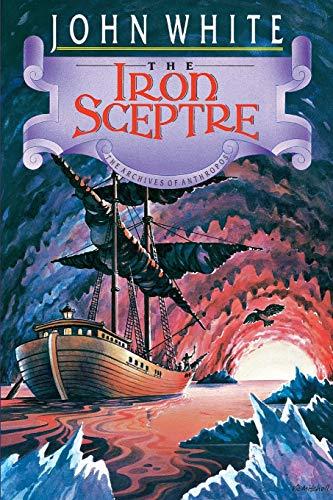 The Iron Sceptre (Archives of Anthropos): White, John