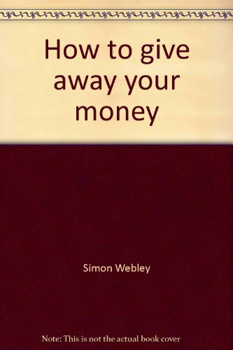 How to give away your money: What the Bible says about stewardship (0877846014) by Webley, Simon