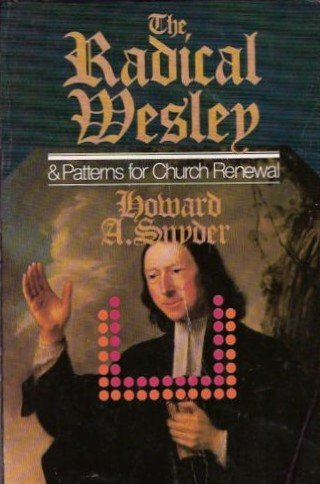 9780877846253: The Radical Wesley and Patterns for Church Renewal
