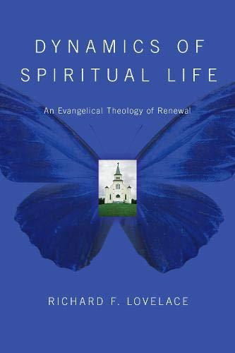 9780877846260: Dynamics of Spiritual Life: An Evangelical Theology of Renewal