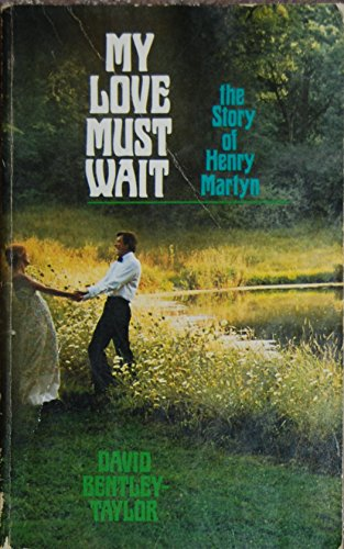 9780877846451: My love must wait: The story of Henry Martyn