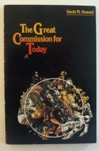 The Great Commission for Today: David M Howard