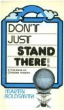 Don't Just Stand There! : A First Book on Christian Mission: Goldsmith, Martin