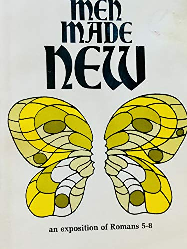 Men Made New: Stott, John R.
