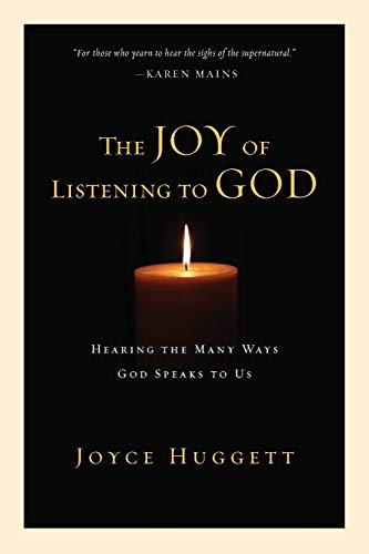 The Joy of Listening to God: Hearing the Many Ways God Speaks to Us (0877847290) by Joyce Huggett