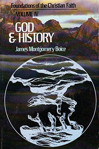 God and History: Foundations of the Christian Faith (9780877847465) by James Montgomery Boice