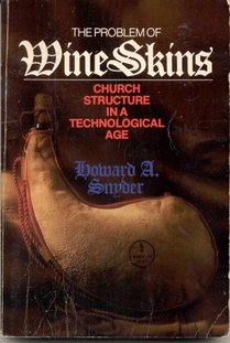 The Problem of Wineskins: Church Structure in Technological Age (087784769X) by Snyder, Howard A.