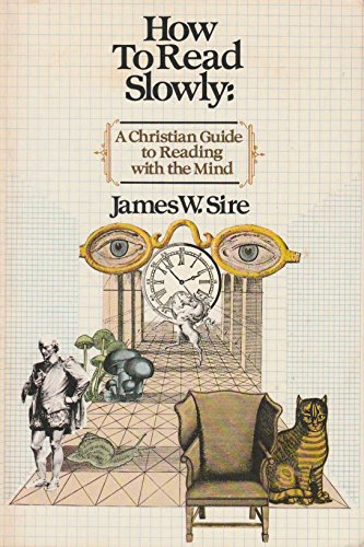How to read slowly: A Christian guide: Sire, James W