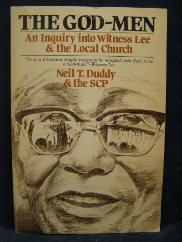 God-Men: An Inquiry into Witness Lee & the Local Church: Duddy, Neil T.; Spiritual Counterfeits...