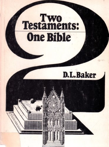 9780877848721: Two Testaments, one Bible: A study of some modern solutions to the theological problem of the relationship between the Old and New Testaments