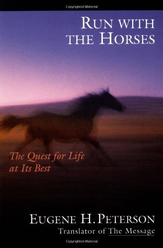 9780877849056: Run with the Horses: The Quest for Life at Its Best