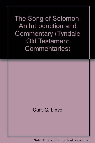 The Song of Solomon: An Introduction and Commentary (Tyndale Old Testament Commentaries): Carr, G. ...