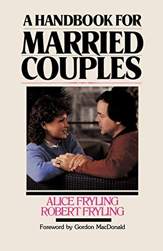 A Handbook for Married Couples (0877849234) by Alice Fryling; Robert A. Fryling