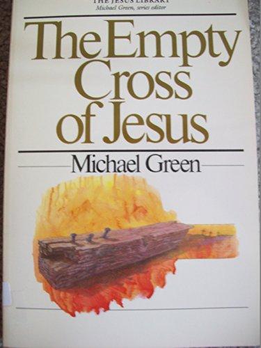 9780877849308: The Empty Cross of Jesus (Jesus Library)