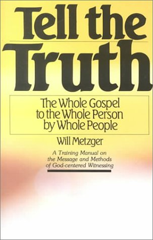 9780877849346: Tell The Truth: The Whole Gospel to the Whole Person by Whole People (A Training Manual)