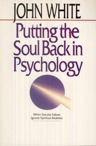 9780877849797: Putting the Soul Back in Psychology: When Secular Values Ignore Spiritual Realities (The Pascal lectures on Christianity and the university)