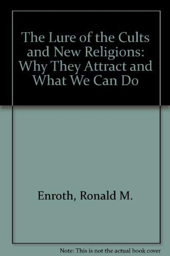 9780877849940: The Lure of the Cults and New Religions: Why They Attract and What We Can Do