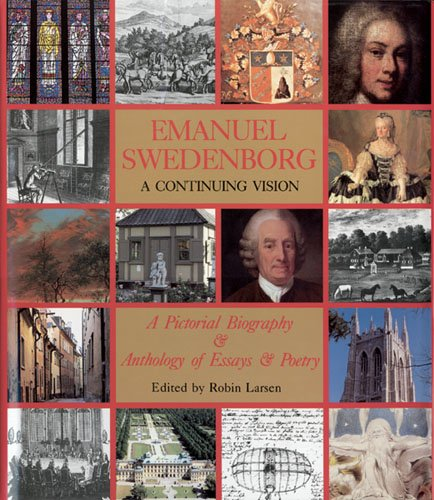 9780877851363: Emanuel Swedenborg: A Continuing Vision, A Pictorial Biography & Anthology of Essays & Poetry