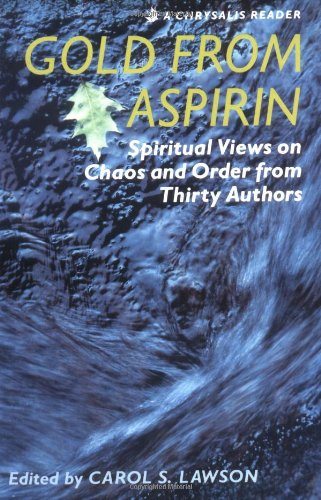 9780877852254: Gold from Aspirin: Spiritual Views on Chaos and Order from Thirty Authors