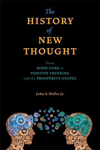 9780877853480: The History of New Thought: From Mind Cure to Positive Thinking and the Prosperity Gospel