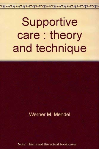 9780877870067: Supportive care: Theory and technique