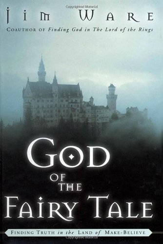 9780877880493: God of the Fairy Tale: Finding Truth in the Land of Make-Believe