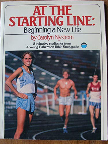9780877880530: At the starting line: Beginning a new life (A Young fisherman Bible studyguide)