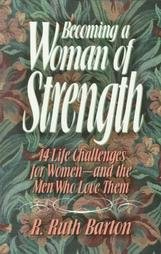 Becoming a woman of strength: Barton, R. Ruth