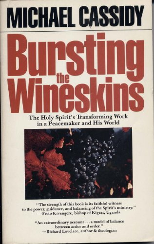 9780877880943: Bursting the wineskins: The Holy Spirit's transforming work in a peacemaker and his world