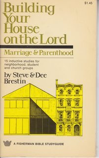 Building Your House to the Lord: Marriage: Steve & Dee